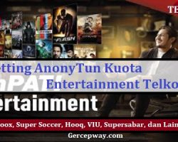 Cara Setting AnonyTun Kuota Entertainment Telkomsel