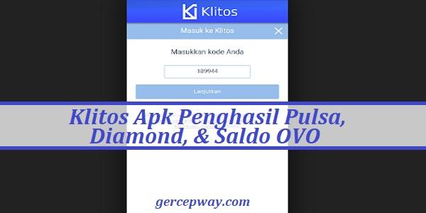 Klitos Apk | Penghasil Pulsa, Diamond, Dan Saldo OVO ...