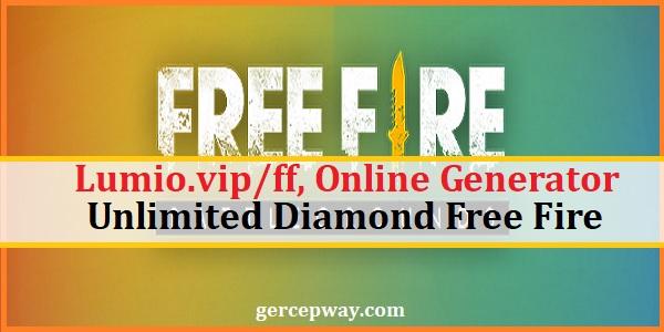 Lumio.vip/ff, Online Generator Unlimited Diamond Free Fire