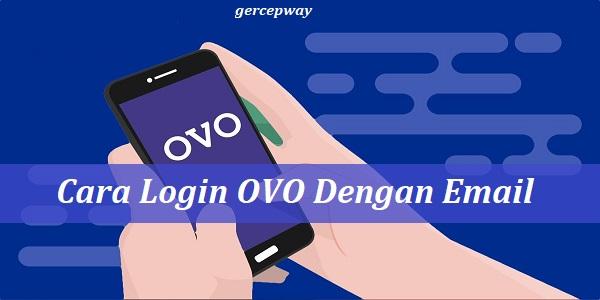 Cara Login OVO Dengan Email