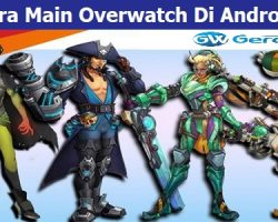 Cara Main Overwatch Di Android