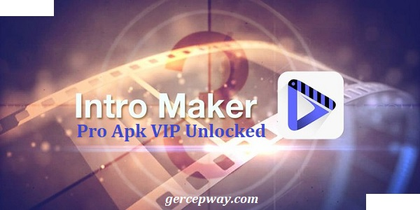 Intro Maker Pro Apk Vip Unlocked Download