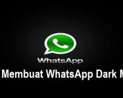 Cara Membuat WhatsApp Dark Mode