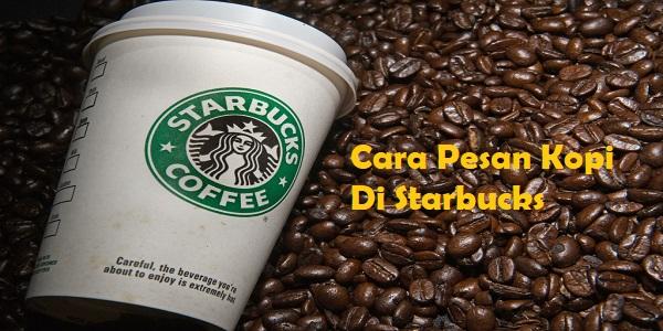 Cara Pesan Kopi Di Starbucks