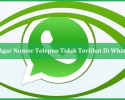 Cara Agar Nomor Telepon Tidak Terlihat Di WhatsApp