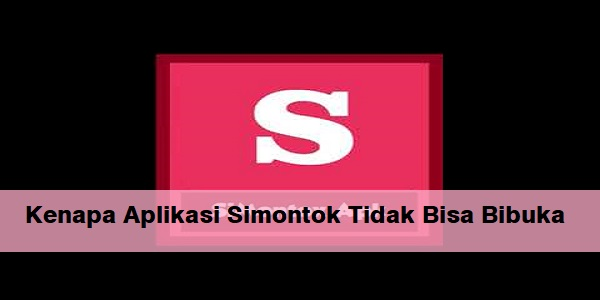 Kenapa Aplikasi Simontok Tidak Bisa Bibuka