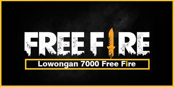 Lowongan 7000 Free Fire