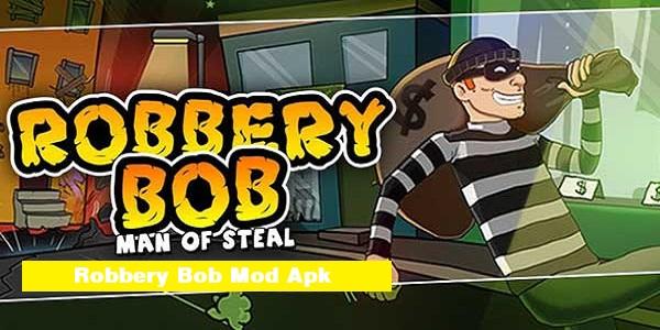 Robbery Bob Mod Apk