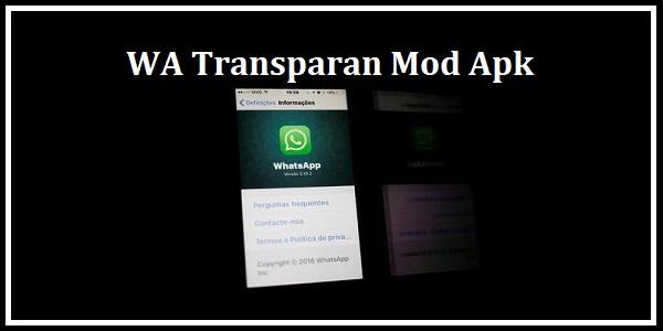 WA Transparan Mod Apk
