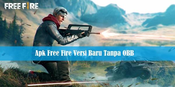 Apk Free Fire Versi Baru Tanpa OBB