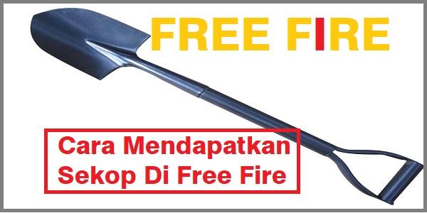 Cara Mendapatkan Sekop Di Free Fire
