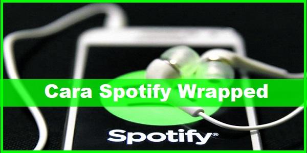 Cara Spotify Wrapped