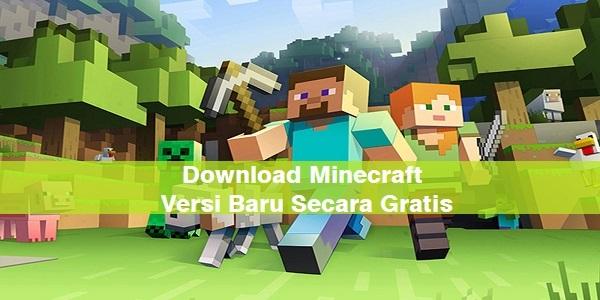 Download Minecraft Versi Baru Secara Gratis