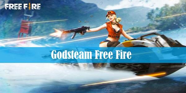 Godsteam Free Fire