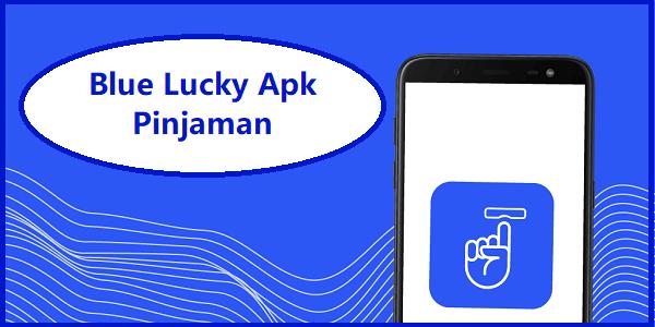 Blue Lucky Apk Pinjaman