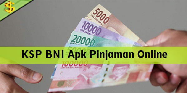 KSP BNI Apk Pinjaman Online