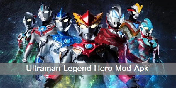 Ultraman Legend Hero Mod Apk