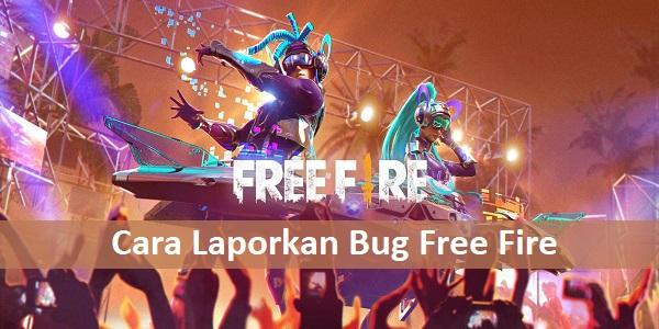 Cara Laporkan Bug Free Fire