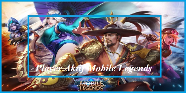Player Aktif Mobile Legends
