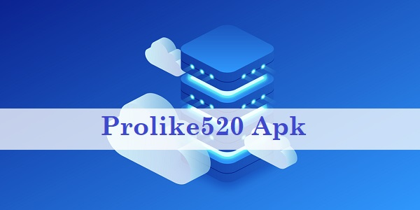 Prolike520 Apk