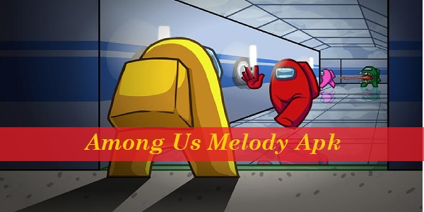 Among Us Melody Apk
