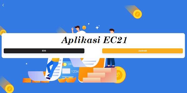 Aplikasi EC21 Penghasil Uang