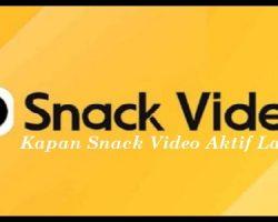 Kapan Snack Video Aktif Lagi