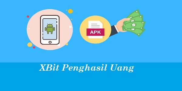 XBit Apk Penghasil Uang