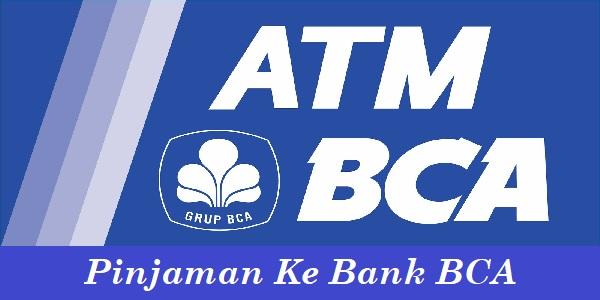 Cara Mengajukan Pinjaman Ke Bank BCA