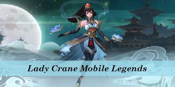 Lady Crane Mobile Legends