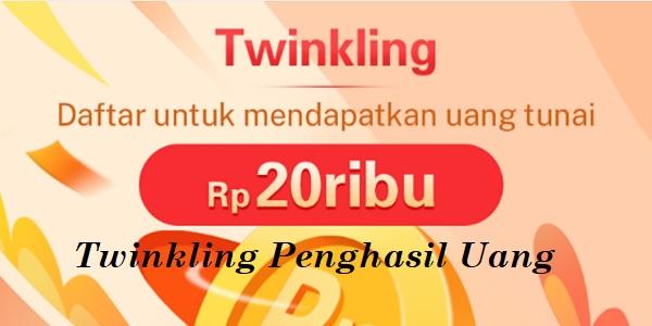 Apk Twinkling Penghasil Uang