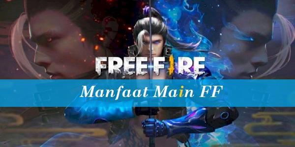 Manfaat Main FF
