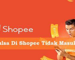 Beli Pulsa Di Shopee Tidak Masuk
