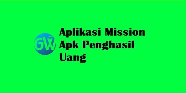 Aplikasi Mission Apk Penghasil Uang