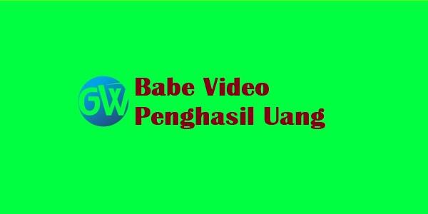 Babe Video Penghasil Uang