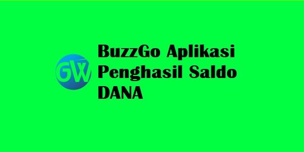 BuzzGo Aplikasi Penghasil Saldo DANA