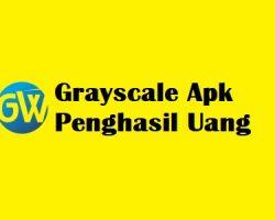 Grayscale Apk Penghasil Uang