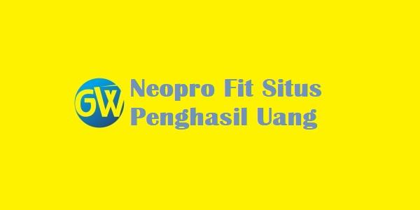 Neopro Fit Situs Penghasil Uang